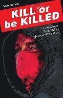 Kill or Be Killed Volume 1 (häftad)