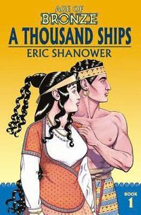 Age of Bronze Volume 1: A Thousand Ships (New Edition) (häftad)