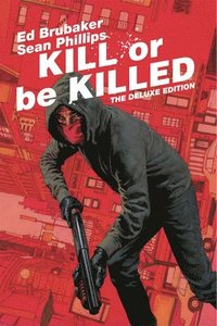 Kill or Be Killed Deluxe Edition (inbunden)