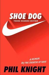 Shoe Dog: Young Readers Edition (inbunden)