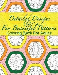 Detailed Designs & Fun Beautiful Patterns Coloring Book for Adults av  Peaceful Mind Adult Coloring Books (Häftad)