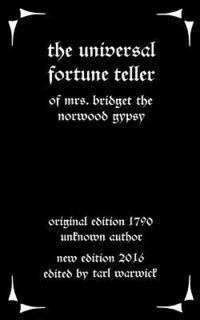 The Universal Fortune Teller: Of Mrs. Bridget the Norwood Gypsy (häftad)