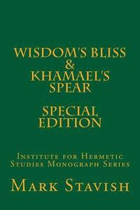 Wisdom's Bliss - Developing Compassion in Western Esotericism & Khamael's Spear: IHS Monograph Series (häftad)