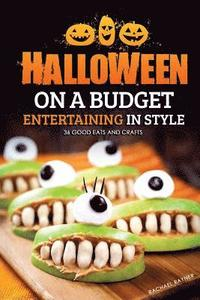 Halloween on a Budget: Entertaining in Style - 36 Good Eats and Crafts (häftad)