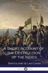 A Short Account of the Destruction of the Indies (häftad)