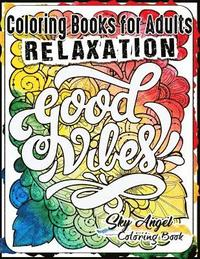 Coloring Books For Adults Relaxation Good Vibes Coloring Book Designs Good Vibes Adult Coloring Book Patterns For Relaxation Is Fun And Stress Rel