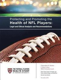 Protecting and Promoting the Health of NFL Players: Legal and Ethical Analysis and Recommendations (häftad)