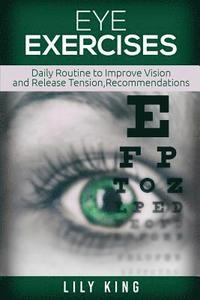 Eye Exercises: Daily Routine to Improve Vision and Release Tension (häftad)