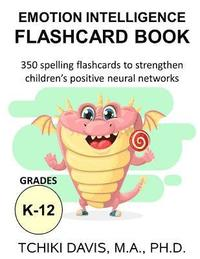 Emotional Intelligence Flashcard Book: 350 spelling flashcards to strengthen children's positive neural networks (häftad)