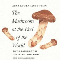 The Mushroom at the End of the World (cd-bok)
