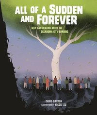 All of a Sudden and Forever: Help and Healing After the Oklahoma City Bombing (inbunden)