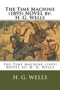 The Time Machine (1895) NOVEL by: H. G. Wells (häftad)