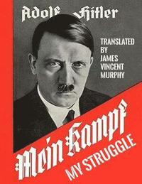 Mein Kampf - My Struggle: Two Volumes in One (häftad)