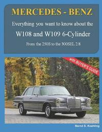 MERCEDES-BENZ, The 1960s, W108 and W109 6-Cylinder: From the 250S to the 300SEL 2.8 (häftad)