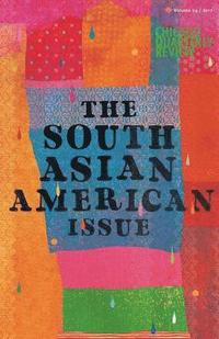 Chicago Quarterly Review Vol. 24: The South Asian American Issue (häftad)
