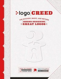 LOGO Creed: The Mystery, Magic, and Method Behind Designing Great Logos (häftad)