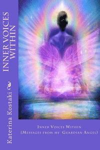 Inner Voices Within: Messages from my Guardian Angel (häftad)