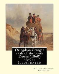 Ovingdean Grange: a tale of the South Downs (1860). By: William Harrison Ainsworth, illustrated By: Hablot K. Browne: Novel (Original Cl (häftad)