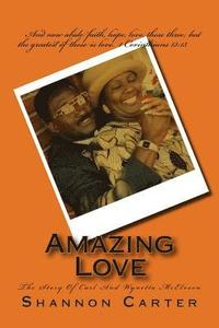 Amazing Love: The Story Of Carl And Wynetta McElveen (häftad)