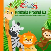 Animals Around Us: All-In-One Curriculum: Daily Activities for Toddlers and Preschoolers (häftad)