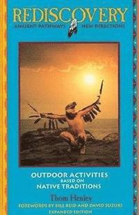 Rediscovery: Ancient Pathways/New Directions - Outdoor Activities Based on Native Traditions (häftad)