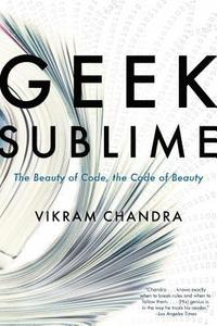 Geek Sublime: The Beauty of Code, the Code of Beauty (häftad)