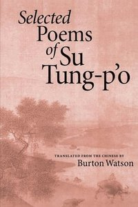 Selected Poems of Su Tung-Po (häftad)