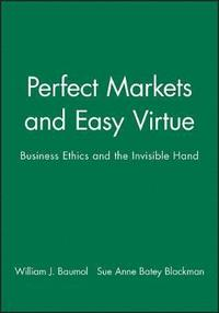 Perfect Markets and Easy Virtue (inbunden)