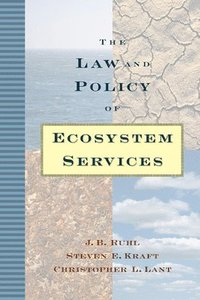 The Law and Policy of Ecosystem Services (inbunden)