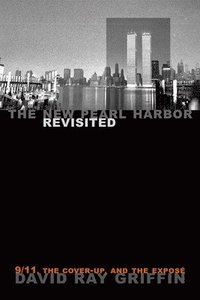 The New Pearl Harbor Revisited: 9/11, the Cover-Up, and the Expose (häftad)