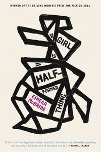 A Girl Is a Half-formed Thing (inbunden)