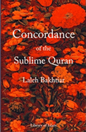 Concordance of the Sublime Quran av Laleh Bakhtiar (Häftad)