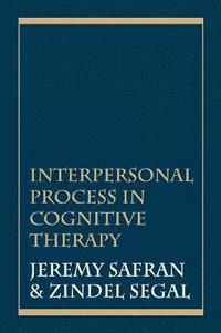 Interpersonal Process in Cognitive Therapy (häftad)