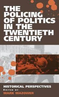 The Policing of Politics in the Twentieth Century (inbunden)