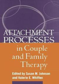 Attachment Processes in Couple and Family Therapy (inbunden)