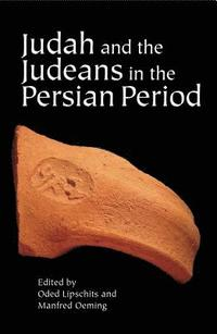 Judah and the Judeans in the Persian Period (inbunden)
