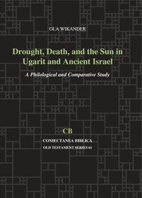 Drought, Death, and the Sun in Ugarit and Ancient Israel (häftad)