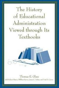 The History of Educational Administration Viewed Through Its Textbooks (häftad)