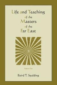 Life and Teaching of the Masters of the Far East (Volume One) (häftad)
