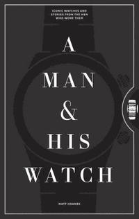 A Man and His Watch (inbunden)