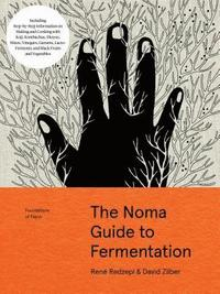 The Noma Guide to Fermentation (Foundations of Flavor) (inbunden)
