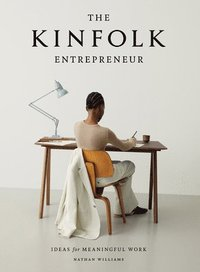 Kinfolk Entrepreneur, The (inbunden)