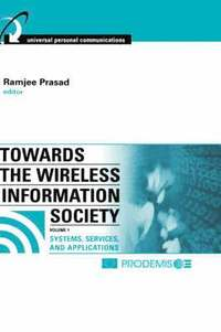Towards the Wireless Information Society: v. 1 Systems, Services, and Applications (inbunden)