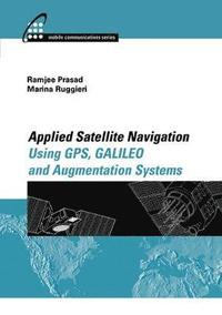 Applied Satellite Navigation Using GPS, GALILEO, and Augmentation Systems (inbunden)