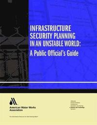 Infrastructure Security Planning in an Unstable World (häftad)