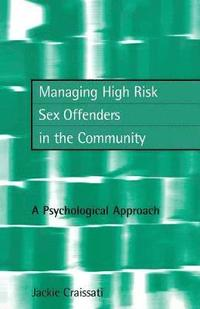 Managing High Risk Sex Offenders in the Community (häftad)