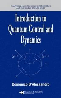 Introduction to Quantum Control and Dynamics (inbunden)