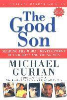 The Good Son: Shaping the Moral Development of Our Boys and Young Men (häftad)