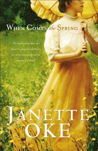 When Comes the Spring (Canadian West Book #2) (e-bok)