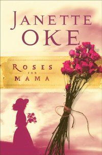 Roses for Mama (Women of the West Book #3) (e-bok)